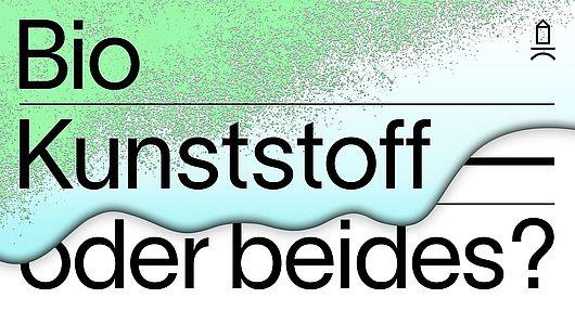 """Ausstellung: """"Bio, Kunststoff – oder beides?"""""""